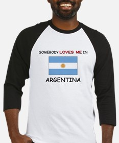 Somebody Loves Me In ARGENTINA Baseball Jersey