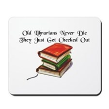 """Old Librarians Never Die"" Mousepad"