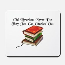 """""""Old Librarians Never Die"""" Mousepad"""