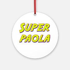 Super paola Ornament (Round)