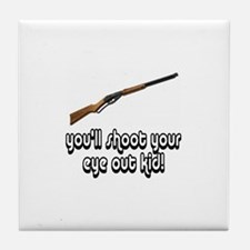You'll Shoot Your Eye Out Kid Tile Coaster