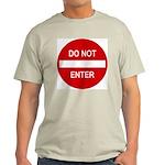 Do Not Enter Sign Light T-Shirt