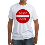 Do Not Enter Sign Fitted T-Shirt