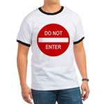 Do Not Enter Sign Ringer T
