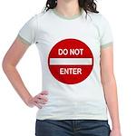 Do Not Enter Sign Jr. Ringer T-Shirt