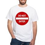 Do Not Enter Sign White T-Shirt