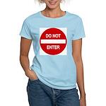 Do Not Enter Sign Women's Light T-Shirt