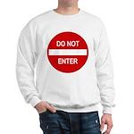 Do Not Enter Sign Sweatshirt