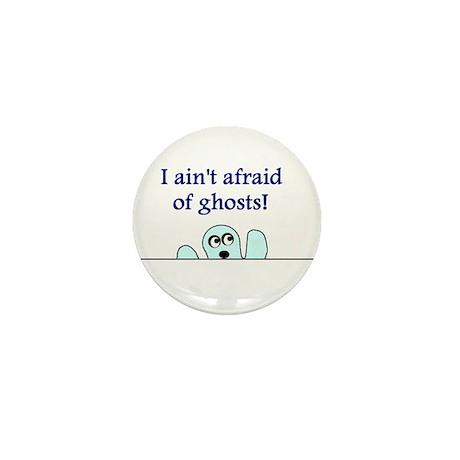AIN'T AFRAID OF GHOSTS Mini Button