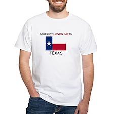 Somebody Loves Me In TEXAS Shirt