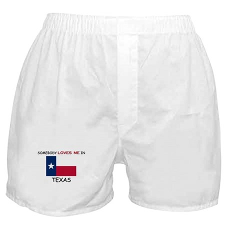 Somebody Loves Me In TEXAS Boxer Shorts