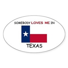 Somebody Loves Me In TEXAS Oval Decal