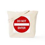 Do Not Enter Sign Tote Bag