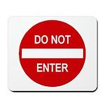 Do Not Enter Sign Mousepad