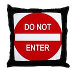 Do Not Enter Sign Throw Pillow