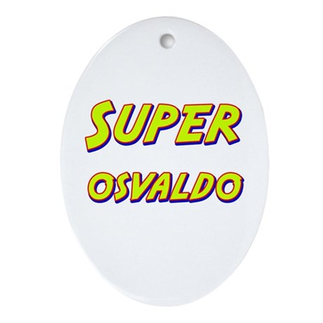 Super osvaldo Oval Ornament