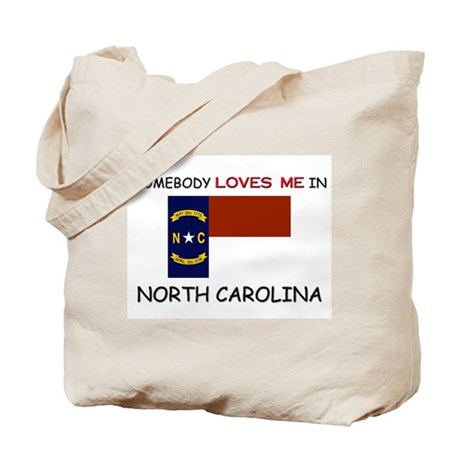 Somebody Loves Me In NORTH CAROLINA Tote Bag