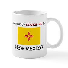 Somebody Loves Me In NEW MEXICO Mug
