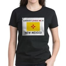 Somebody Loves Me In NEW MEXICO Tee