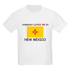 Somebody Loves Me In NEW MEXICO T-Shirt