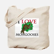 I Love Mongooses Tote Bag