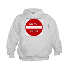 Do Not Enter Sign - Hoodie