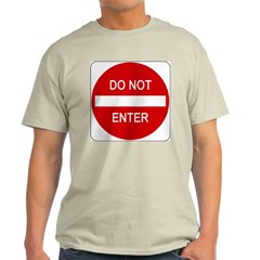 Do Not Enter Sign - Ash Grey T-Shirt