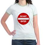 Do Not Enter Sign - Jr. Ringer T-Shirt
