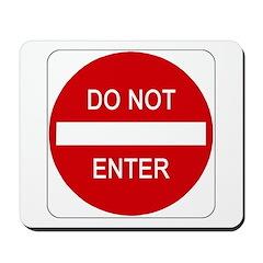 Do Not Enter Sign - Mousepad