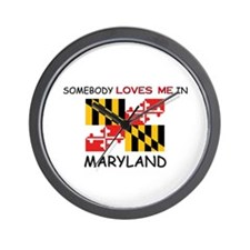 Somebody Loves Me In MARYLAND Wall Clock