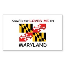 Somebody Loves Me In MARYLAND Rectangle Decal