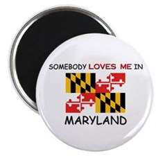 "Somebody Loves Me In MARYLAND 2.25"" Magnet (10 pac"