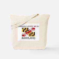 Somebody Loves Me In MARYLAND Tote Bag