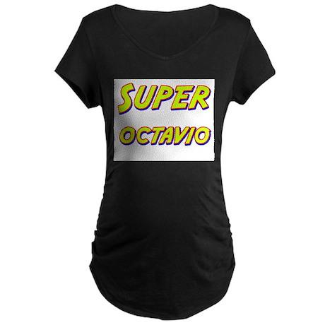 Super octavio Maternity Dark T-Shirt