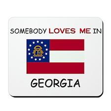 Somebody Loves Me In GEORGIA Mousepad