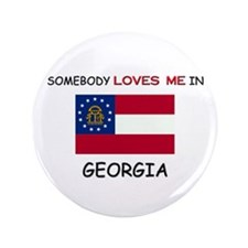 "Somebody Loves Me In GEORGIA 3.5"" Button"