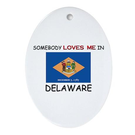 Somebody Loves Me In DELAWARE Oval Ornament