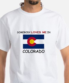 Somebody Loves Me In COLORADO Shirt
