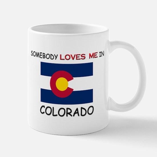 Somebody Loves Me In COLORADO Mug
