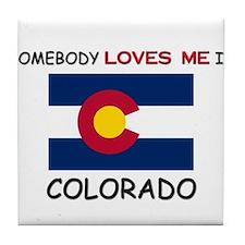 Somebody Loves Me In COLORADO Tile Coaster
