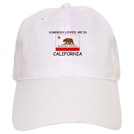 Somebody Loves Me In CALIFORNIA Cap