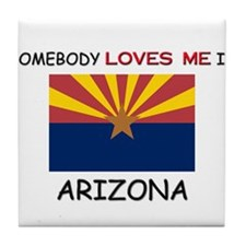 Somebody Loves Me In ARIZONA Tile Coaster