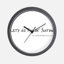 Let's Go Fuckin' Skating Wall Clock