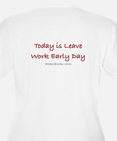Leave Work Early Day T-Shirt