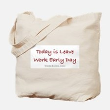 Leave Work Early Day Tote Bag