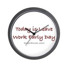 Leave Work Early Day Wall Clock