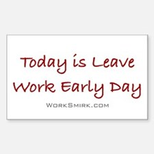 Leave Work Early Day Rectangle Sticker 10 pk)