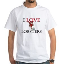 I Love Lobsters White T-Shirt