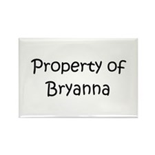 Funny Bryanna Rectangle Magnet