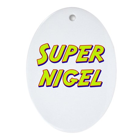 Super nigel Oval Ornament